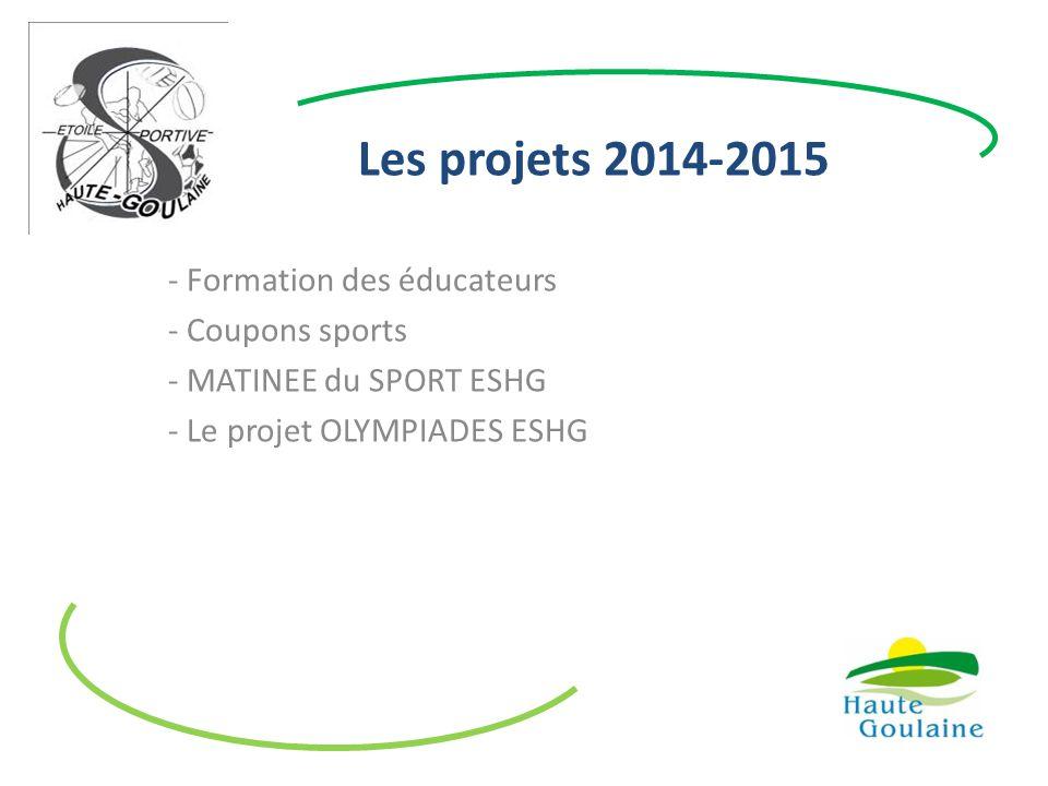 - Formation des éducateurs - Coupons sports - MATINEE du SPORT ESHG - Le projet OLYMPIADES ESHG Les projets 2014-2015