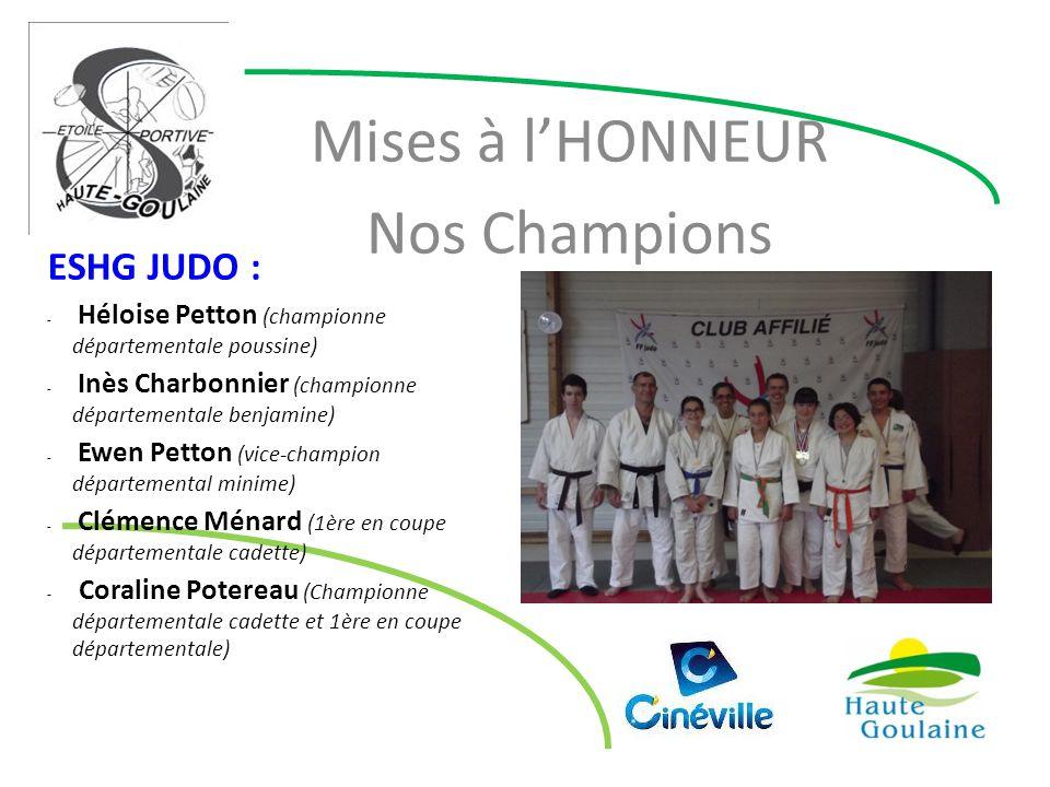 Mises à l'HONNEUR Nos Champions ESHG JUDO : - Héloise Petton (championne départementale poussine) - Inès Charbonnier (championne départementale benjam