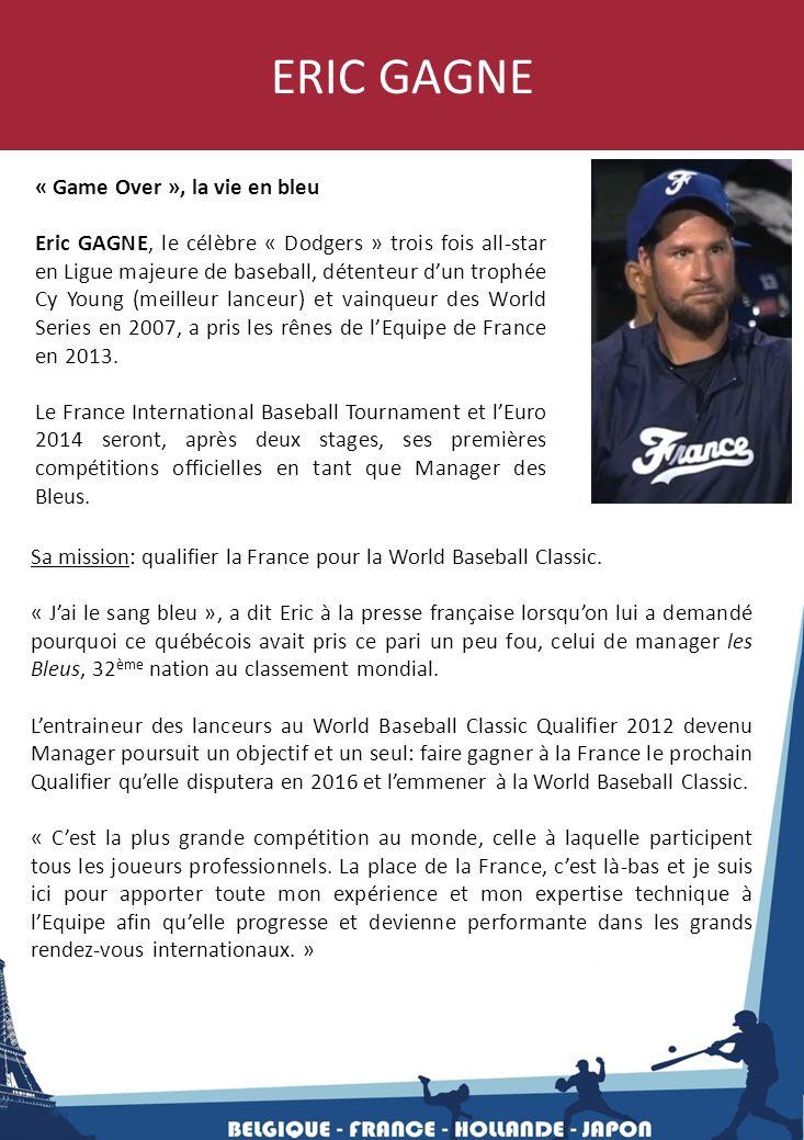 ERIC GAGNE « Game Over », la vie en bleu Eric GAGNE, le célèbre « Dodgers » trois fois all-star en Ligue majeure de baseball, détenteur d'un trophée C