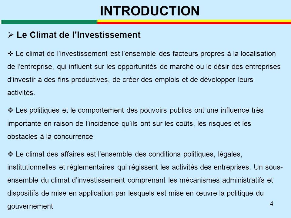 4 INTRODUCTION  Le Climat de l'Investissement  Le climat de l'investissement est l'ensemble des facteurs propres à la localisation de l'entreprise,