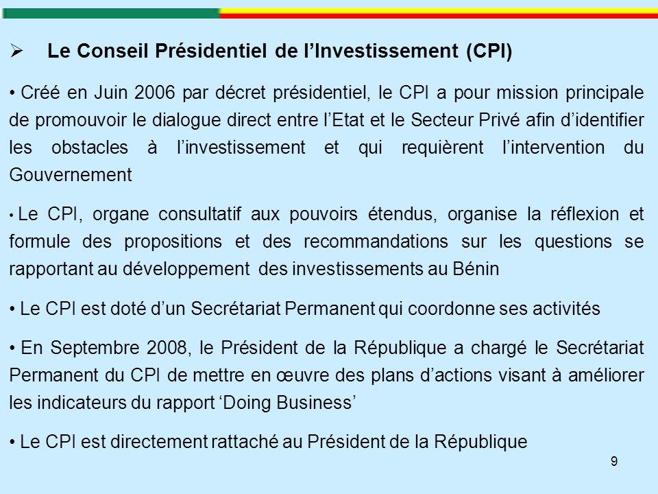 9  Le Conseil Présidentiel de l'Investissement (CPI) Créé en Juin 2006 par décret présidentiel, le CPI a pour mission principale de promouvoir le dia