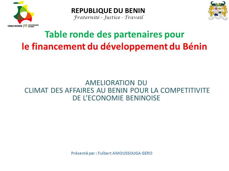 Table ronde des partenaires pour le financement du développement du Bénin AMELIORATION DU CLIMAT DES AFFAIRES AU BENIN POUR LA COMPETITIVITE DE L'ECON