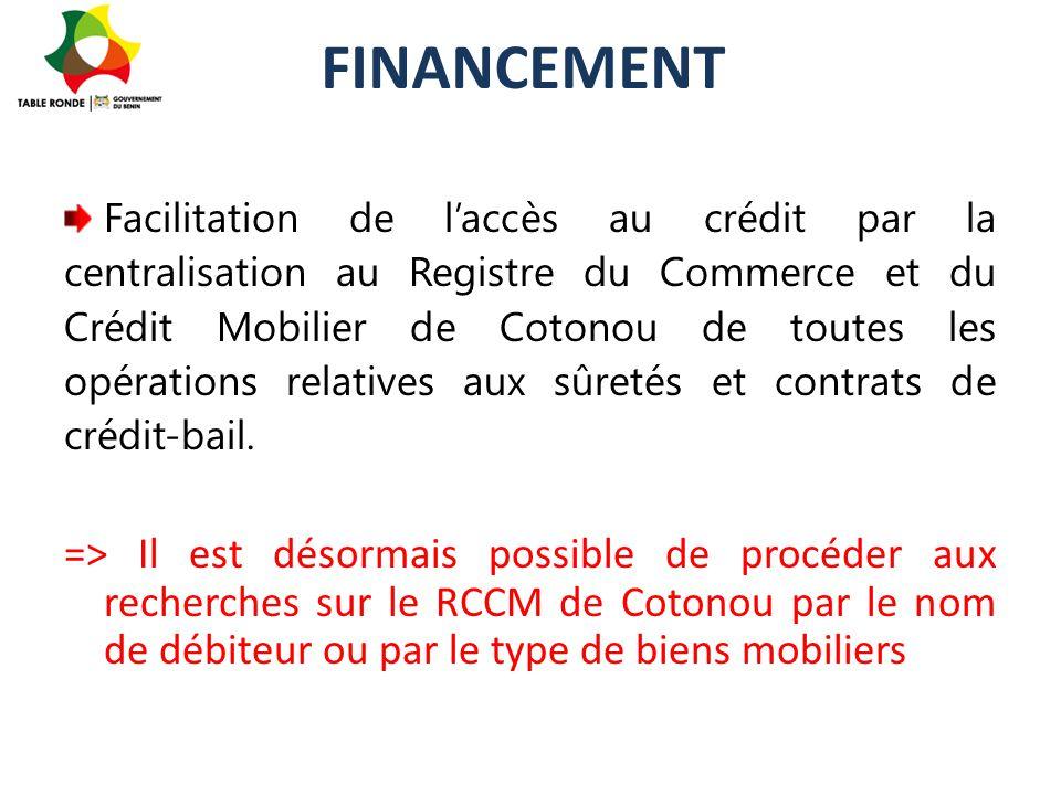 FINANCEMENT Facilitation de l'accès au crédit par la centralisation au Registre du Commerce et du Crédit Mobilier de Cotonou de toutes les opérations