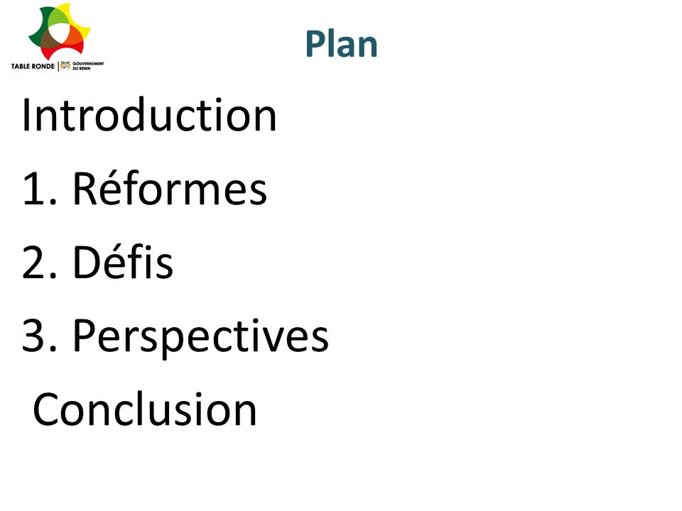 Plan Introduction 1. Réformes 2. Défis 3. Perspectives Conclusion