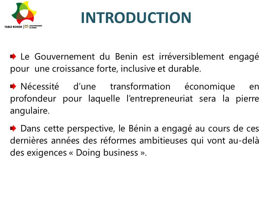 INTRODUCTION Le Gouvernement du Benin est irréversiblement engagé pour une croissance forte, inclusive et durable. Nécessité d'une transformation écon
