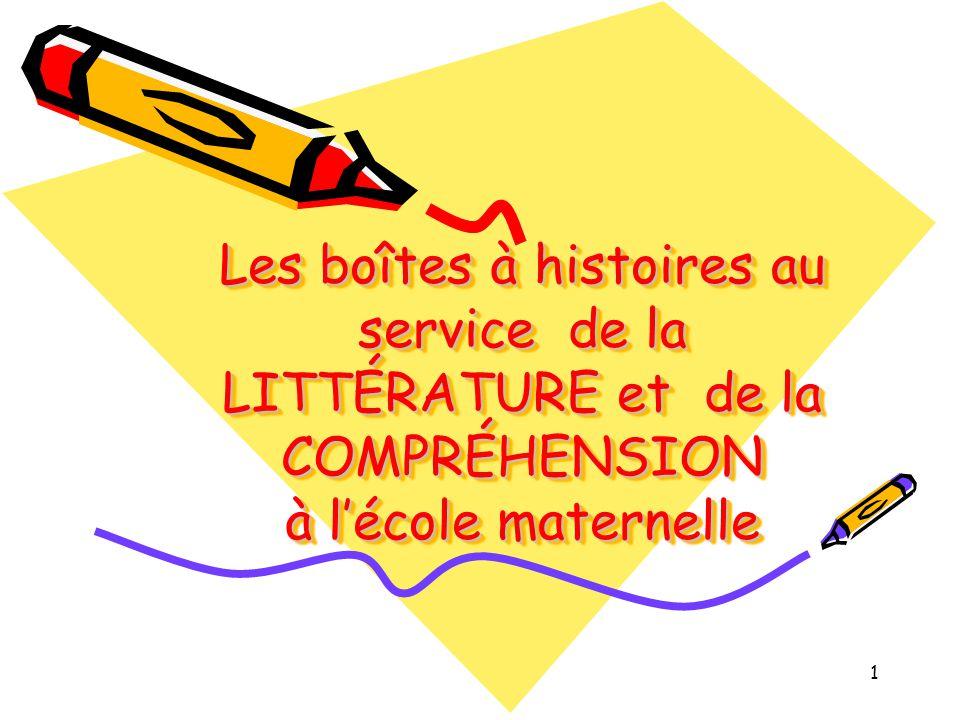1 Les boîtes à histoires au service de la LITTÉRATURE et de la COMPRÉHENSION à l'école maternelle