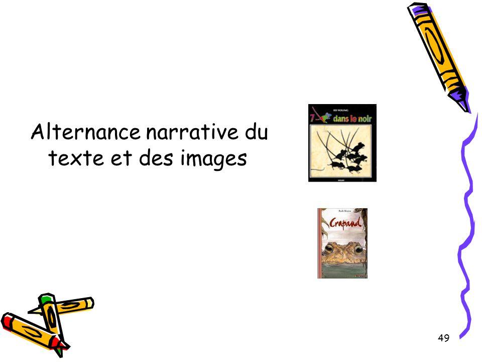 49 Alternance narrative du texte et des images