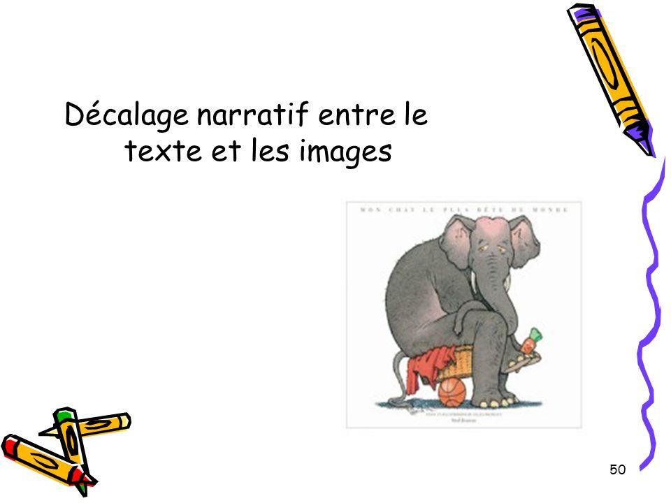 50 Décalage narratif entre le texte et les images