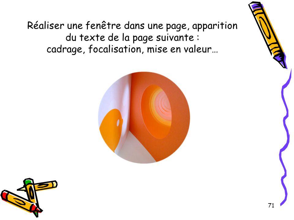 71 Réaliser une fenêtre dans une page, apparition du texte de la page suivante : cadrage, focalisation, mise en valeur…