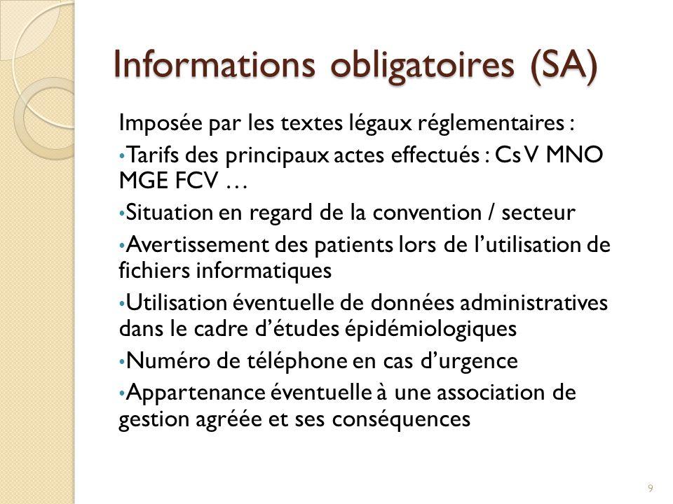Informations obligatoires (SA) Imposée par les textes légaux réglementaires : Tarifs des principaux actes effectués : Cs V MNO MGE FCV … Situation en