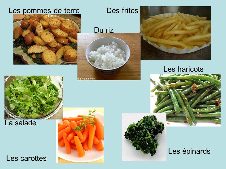 Les pommes de terre Du riz Des frites Les haricots Les épinards Les carottes La salade