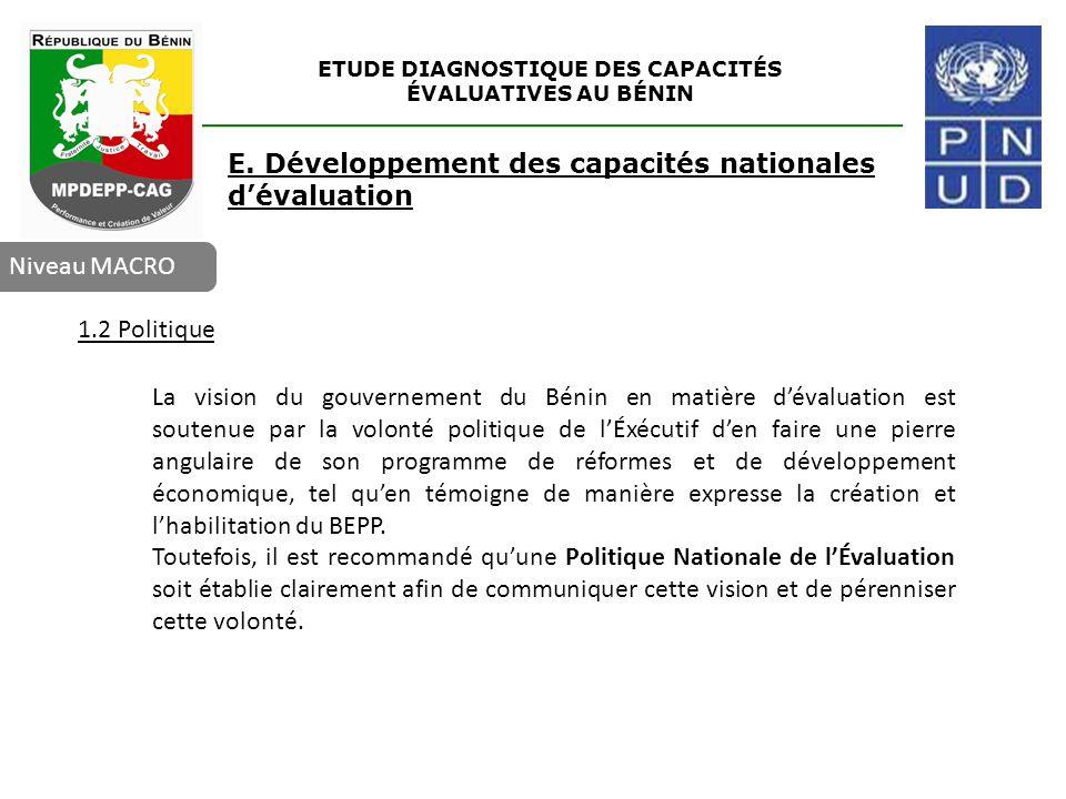 ETUDE DIAGNOSTIQUE DES CAPACITÉS ÉVALUATIVES AU BÉNIN Niveau MACRO 1.2 Politique La vision du gouvernement du Bénin en matière d'évaluation est souten