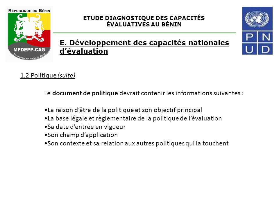 ETUDE DIAGNOSTIQUE DES CAPACITÉS ÉVALUATIVES AU BÉNIN 1.2 Politique (suite) E. Développement des capacités nationales d'évaluation Le document de poli