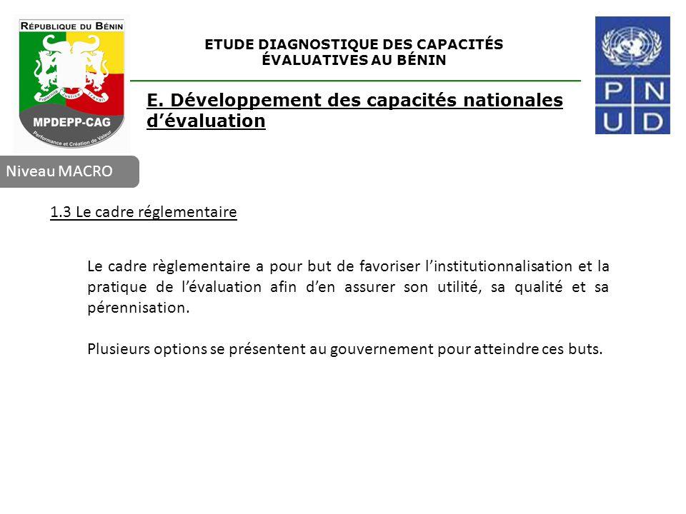ETUDE DIAGNOSTIQUE DES CAPACITÉS ÉVALUATIVES AU BÉNIN Niveau MACRO E. Développement des capacités nationales d'évaluation 1.3 Le cadre réglementaire L
