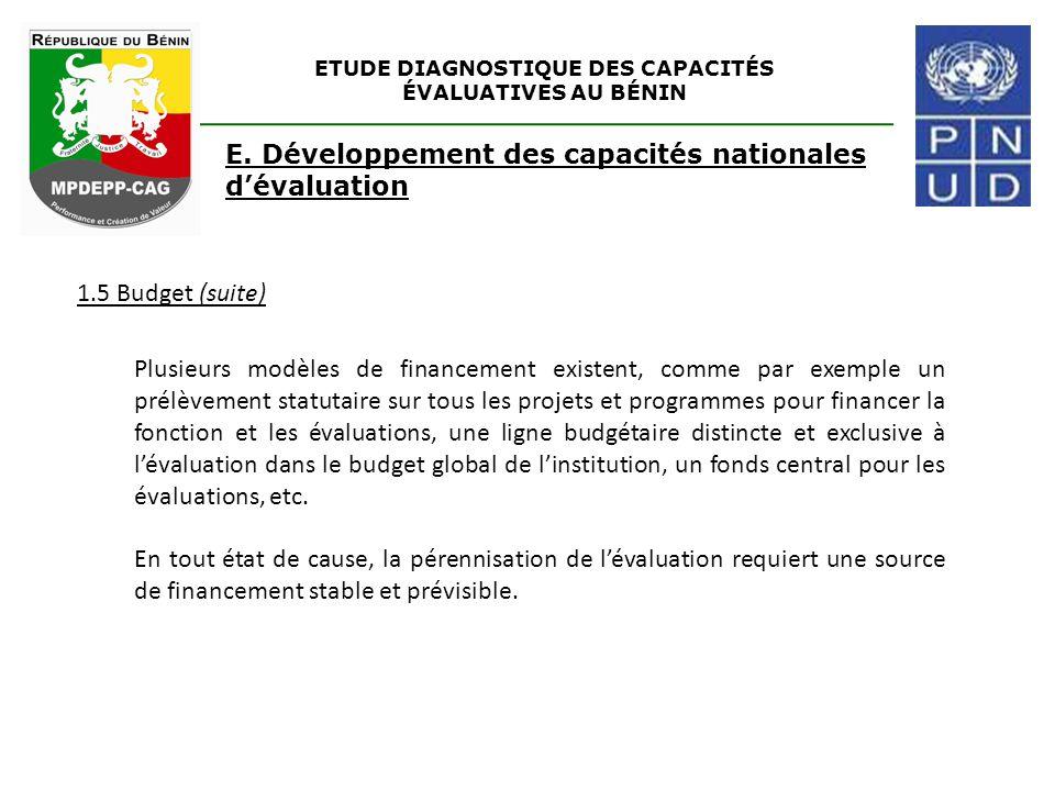ETUDE DIAGNOSTIQUE DES CAPACITÉS ÉVALUATIVES AU BÉNIN E. Développement des capacités nationales d'évaluation 1.5 Budget (suite) Plusieurs modèles de f