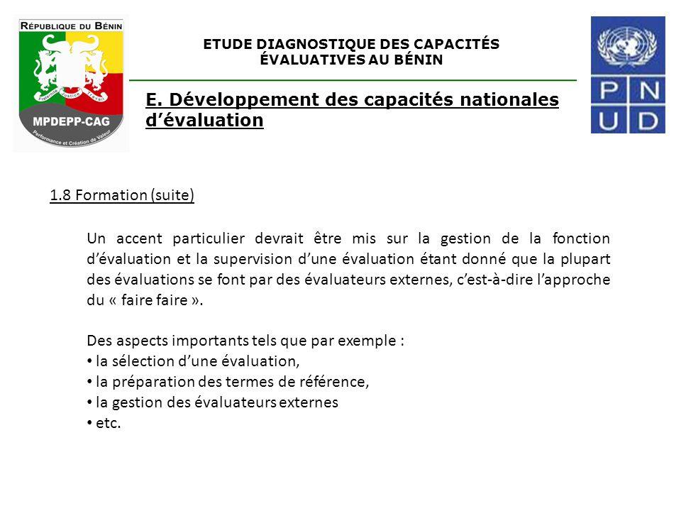 ETUDE DIAGNOSTIQUE DES CAPACITÉS ÉVALUATIVES AU BÉNIN E. Développement des capacités nationales d'évaluation 1.8 Formation (suite) Un accent particuli
