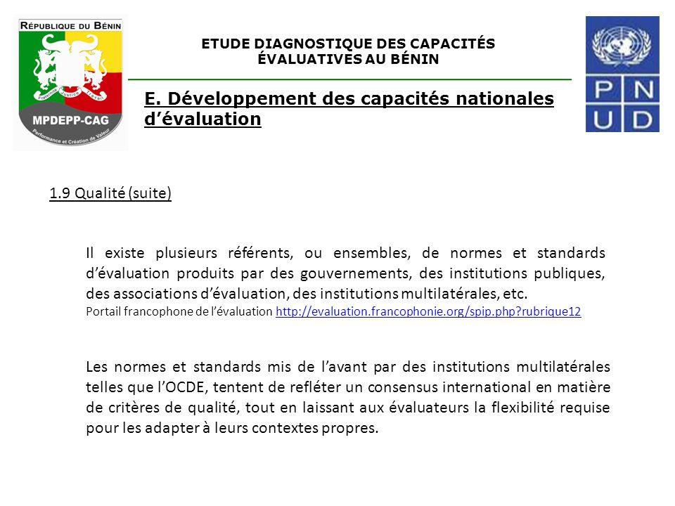 ETUDE DIAGNOSTIQUE DES CAPACITÉS ÉVALUATIVES AU BÉNIN E. Développement des capacités nationales d'évaluation 1.9 Qualité (suite) Il existe plusieurs r