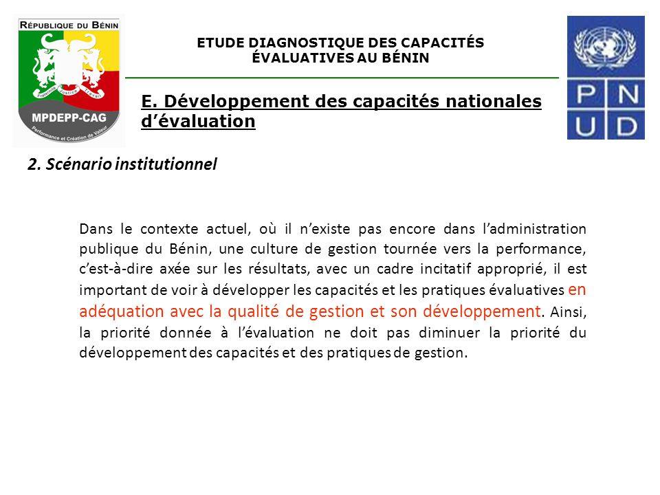 ETUDE DIAGNOSTIQUE DES CAPACITÉS ÉVALUATIVES AU BÉNIN E. Développement des capacités nationales d'évaluation 2. Scénario institutionnel Dans le contex