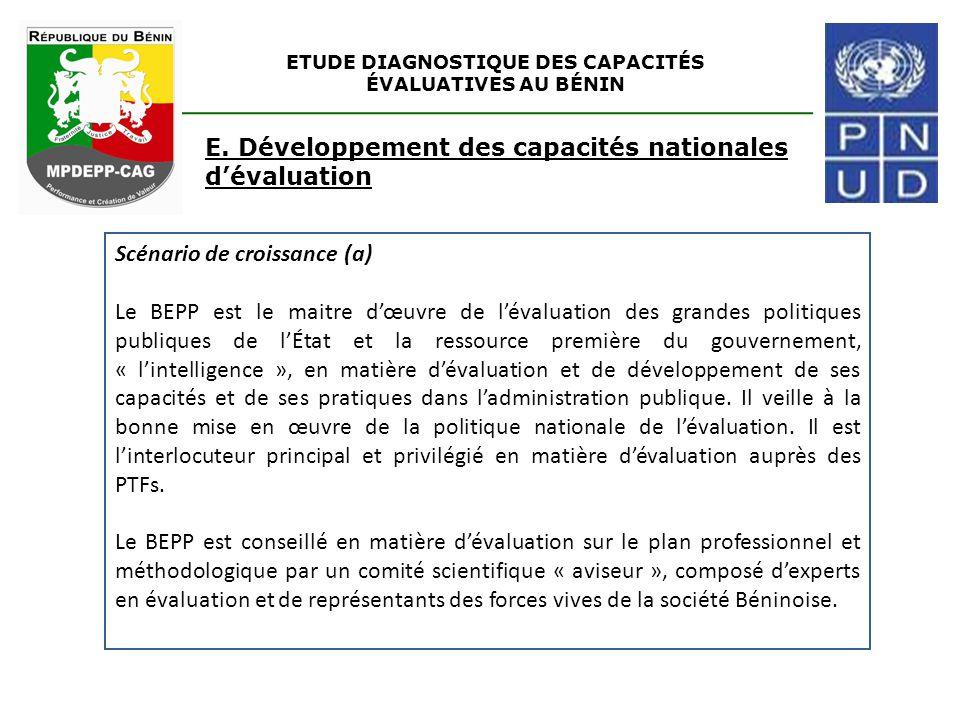 ETUDE DIAGNOSTIQUE DES CAPACITÉS ÉVALUATIVES AU BÉNIN E. Développement des capacités nationales d'évaluation Scénario de croissance (a) Le BEPP est le