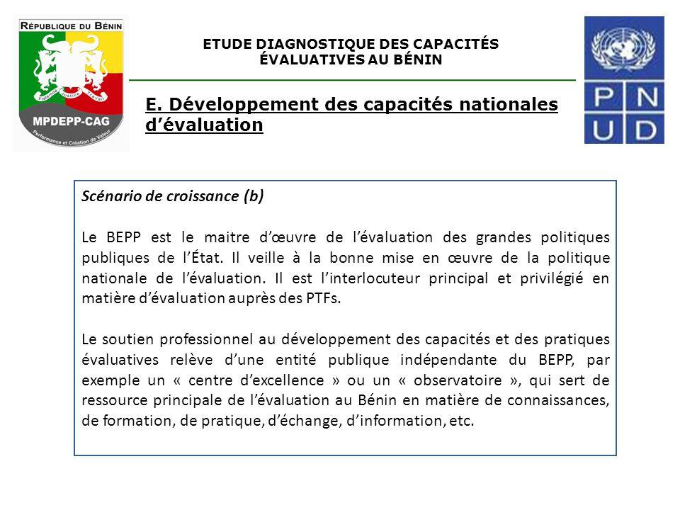 ETUDE DIAGNOSTIQUE DES CAPACITÉS ÉVALUATIVES AU BÉNIN E. Développement des capacités nationales d'évaluation Scénario de croissance (b) Le BEPP est le
