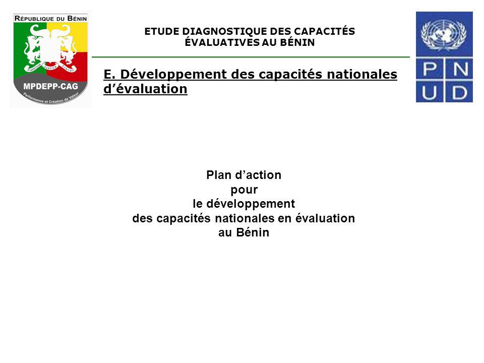 ETUDE DIAGNOSTIQUE DES CAPACITÉS ÉVALUATIVES AU BÉNIN E. Développement des capacités nationales d'évaluation Plan d'action pour le développement des c