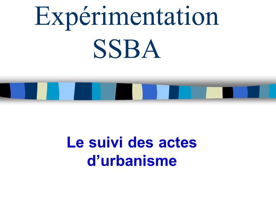 Expérimentation SSBA Le suivi des actes d'urbanisme