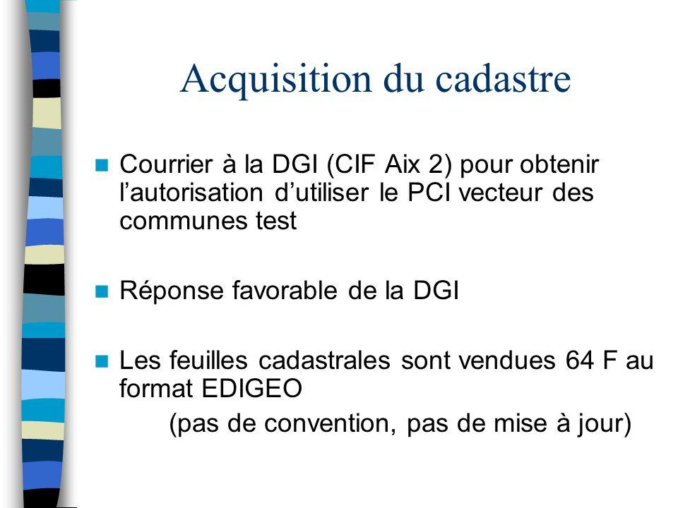 Acquisition du cadastre Courrier à la DGI (CIF Aix 2) pour obtenir l'autorisation d'utiliser le PCI vecteur des communes test Réponse favorable de la