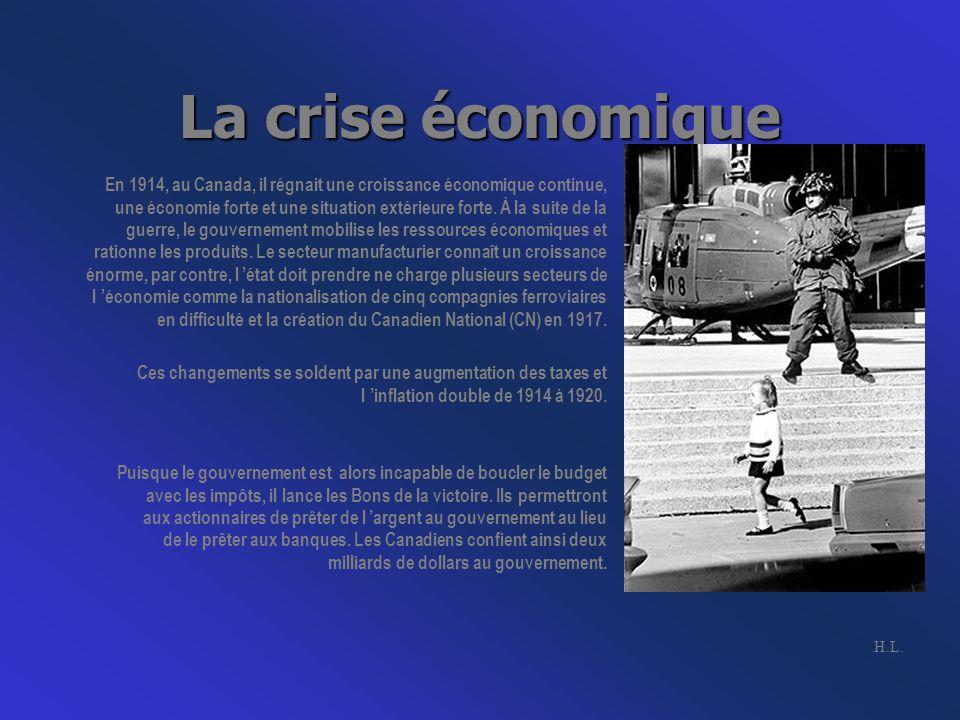 La crise économique En 1914, au Canada, il régnait une croissance économique continue, une économie forte et une situation extérieure forte.