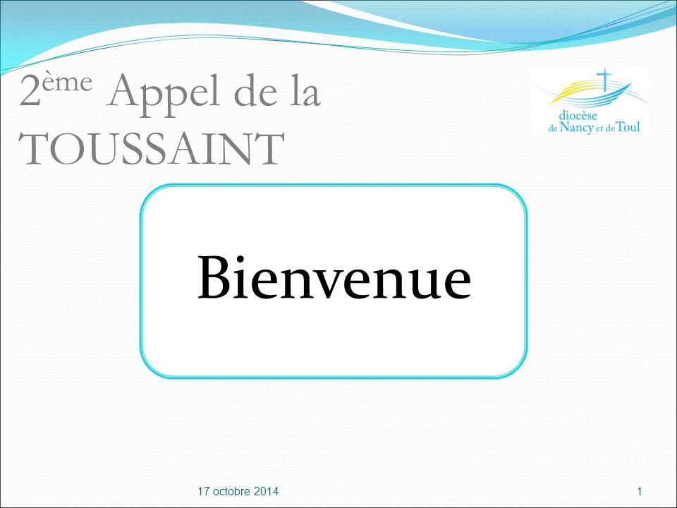 2 ème Appel de la TOUSSAINT 1 Bienvenue 17 octobre 2014
