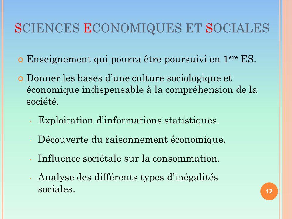 SCIENCES ECONOMIQUES ET SOCIALES Enseignement qui pourra être poursuivi en 1 ère ES.