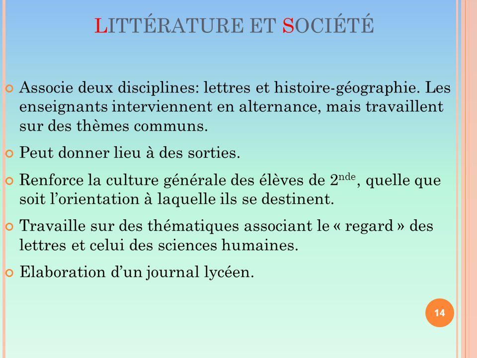 LITTÉRATURE ET SOCIÉTÉ Associe deux disciplines: lettres et histoire-géographie.