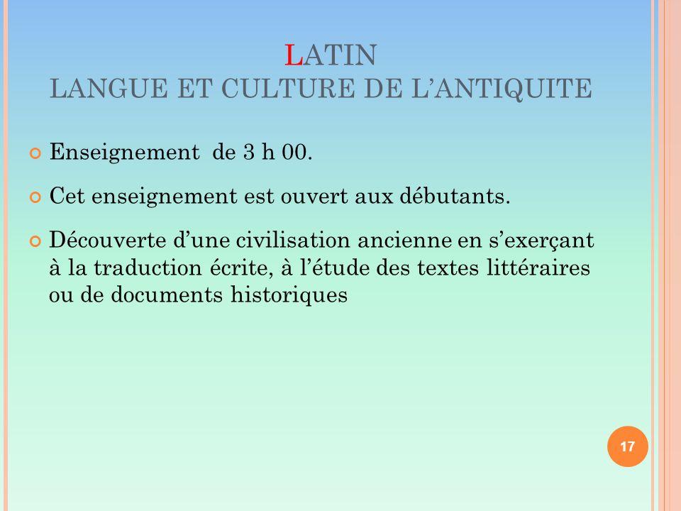 LATIN LANGUE ET CULTURE DE L'ANTIQUITE Enseignement de 3 h 00.