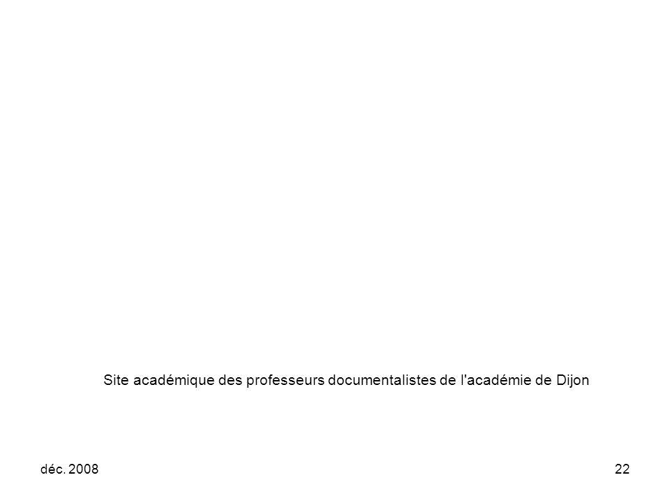 déc. 200822 Site académique des professeurs documentalistes de l académie de Dijon