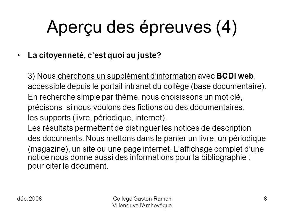 déc. 2008Collège Gaston-Ramon Villeneuve l'Archevêque 8 Aperçu des épreuves (4) La citoyenneté, c'est quoi au juste? 3) Nous cherchons un supplément d