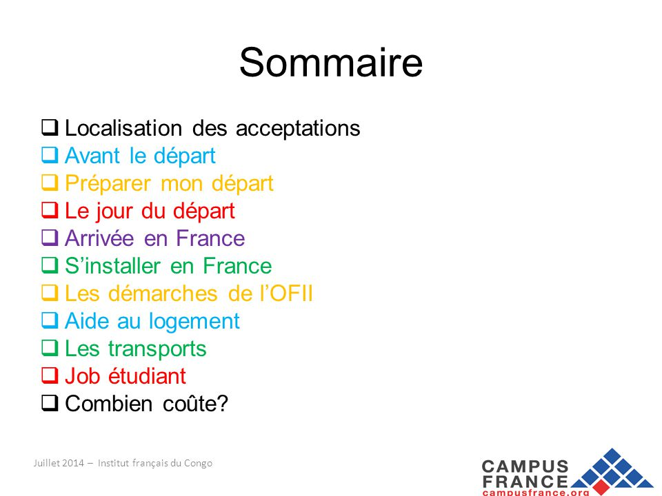 Sommaire  Localisation des acceptations  Avant le départ  Préparer mon départ  Le jour du départ  Arrivée en France  S'installer en France  Les