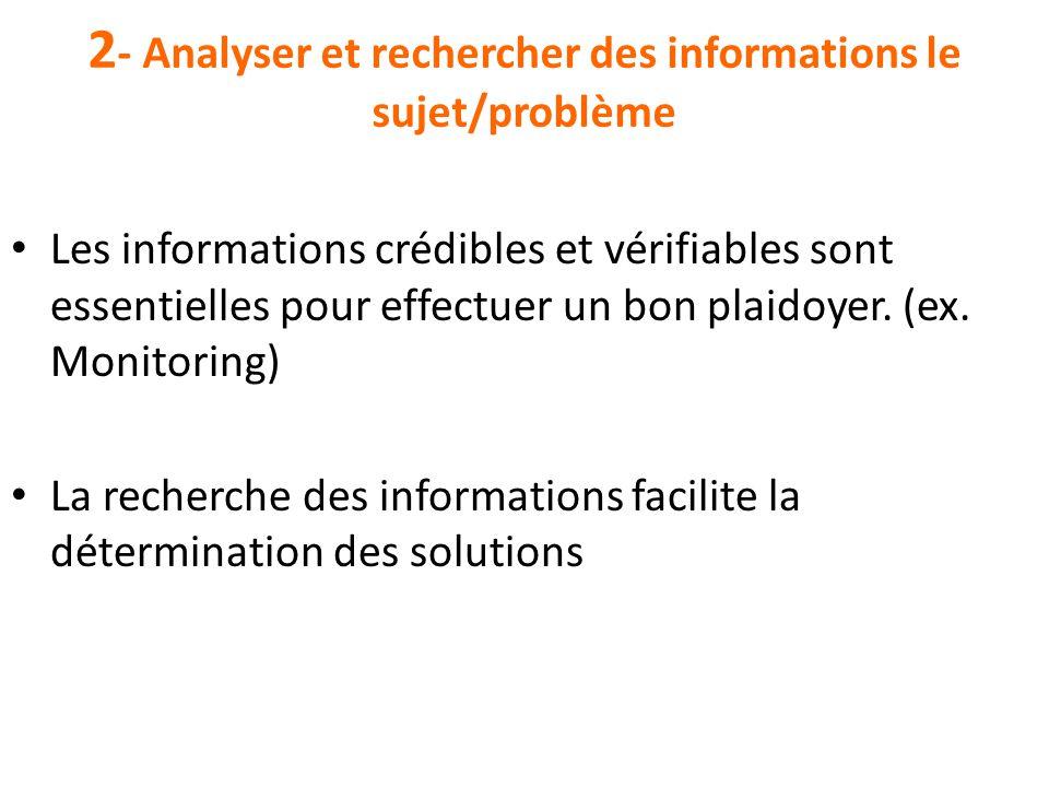 2 - Analyser et rechercher des informations le sujet/problème Les informations crédibles et vérifiables sont essentielles pour effectuer un bon plaido
