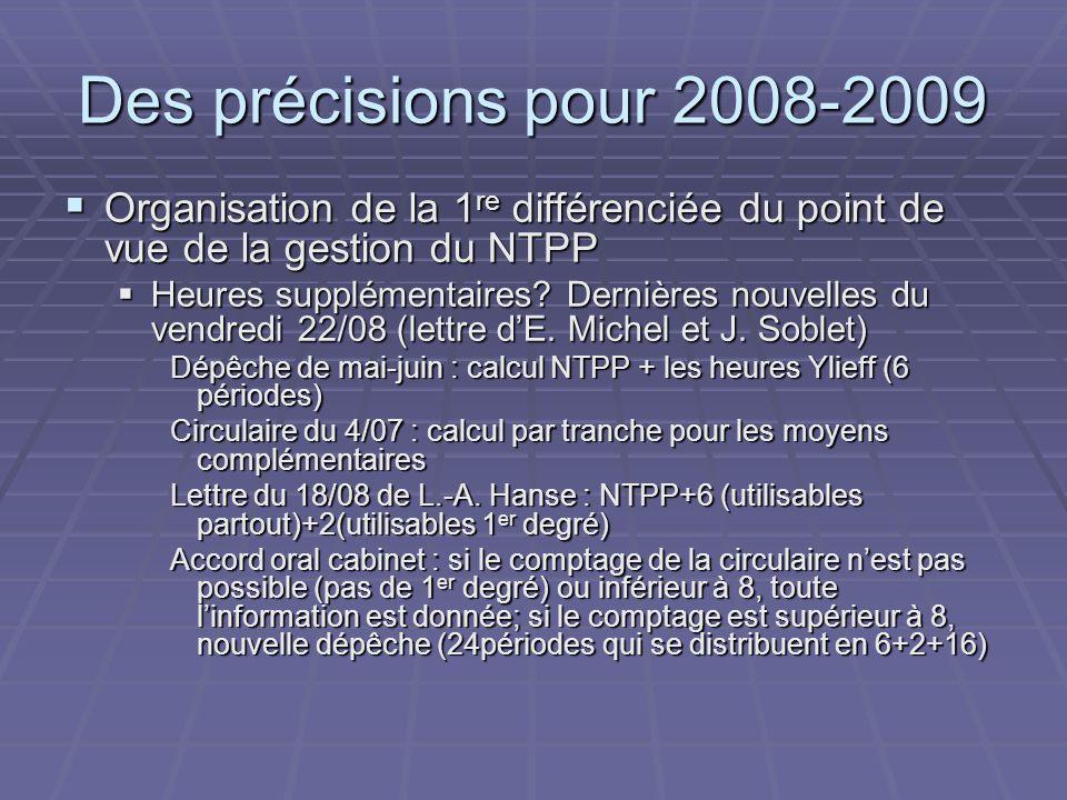 Des précisions pour 2008-2009  Organisation de la 1 re différenciée du point de vue de la gestion du NTPP  Heures supplémentaires.