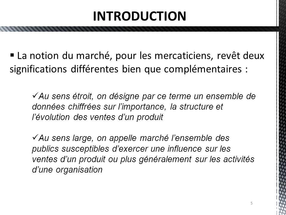 5  La notion du marché, pour les mercaticiens, revêt deux significations différentes bien que complémentaires : Au sens étroit, on désigne par ce ter