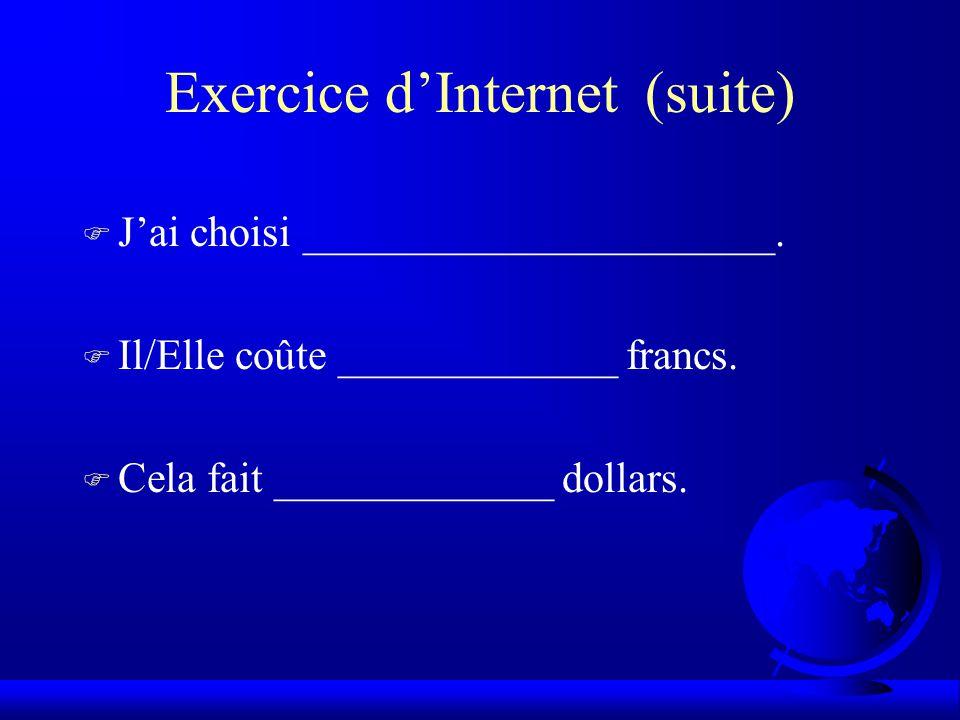 Exercice d'Internet (suite) F J'ai choisi ______________________.