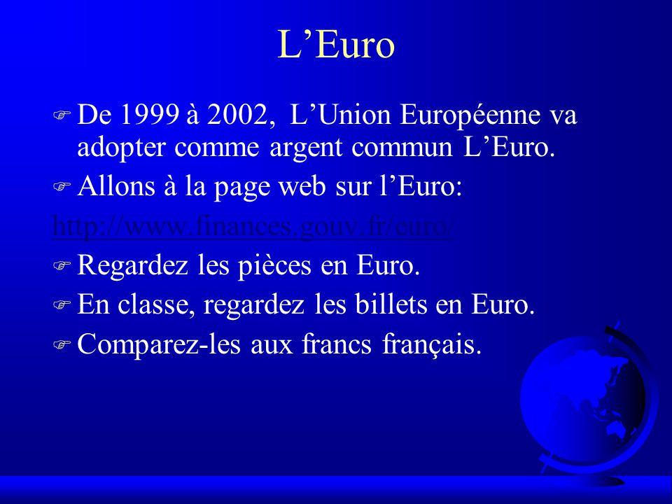 L'Euro F De 1999 à 2002, L'Union Européenne va adopter comme argent commun L'Euro.