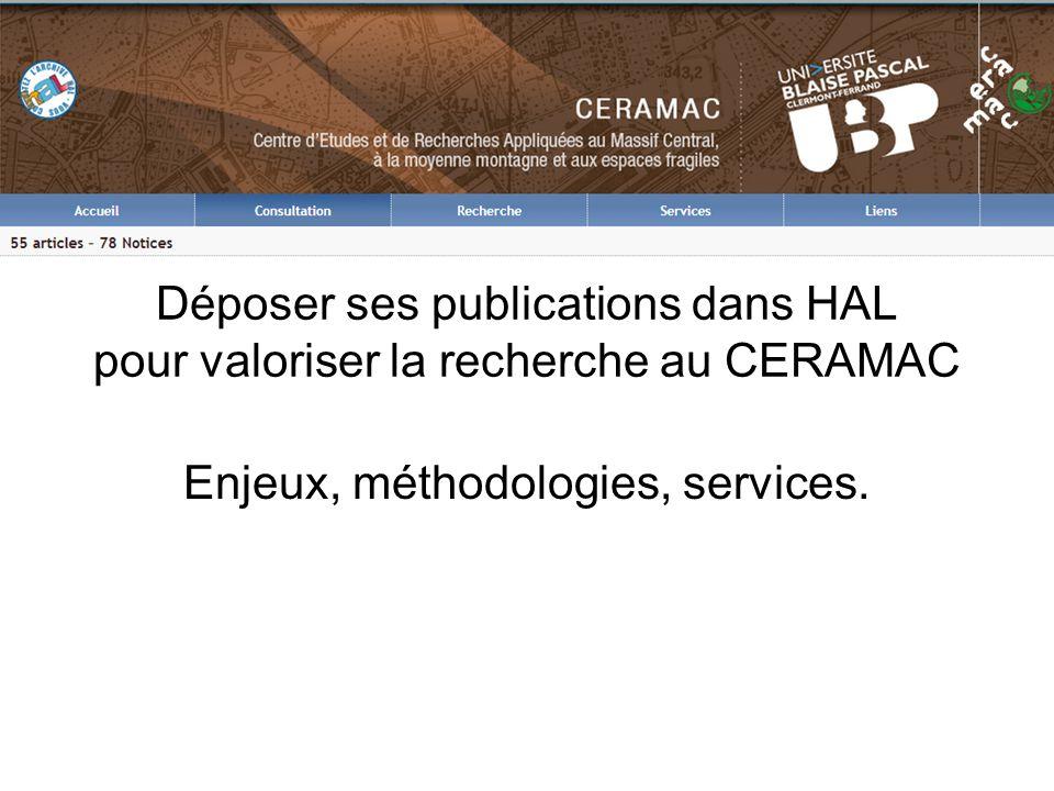 Déposer ses publications dans HAL pour valoriser la recherche au CERAMAC Enjeux, méthodologies, services.