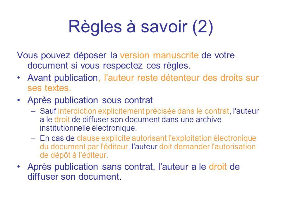 Règles à savoir (2) Vous pouvez déposer la version manuscrite de votre document si vous respectez ces règles.
