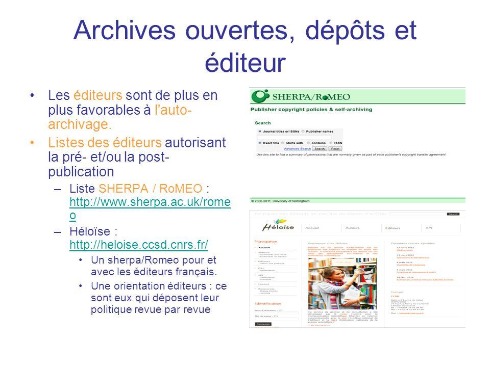 Archives ouvertes, dépôts et éditeur Les éditeurs sont de plus en plus favorables à l auto- archivage.