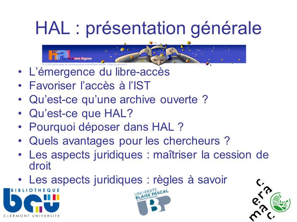 HAL : présentation générale L'émergence du libre-accès Favoriser l'accès à l'IST Qu'est-ce qu'une archive ouverte .