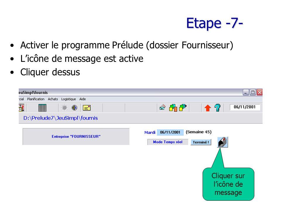 Etape -7- Activer le programme Prélude (dossier Fournisseur) L'icône de message est active Cliquer dessus Cliquer sur l'icône de message