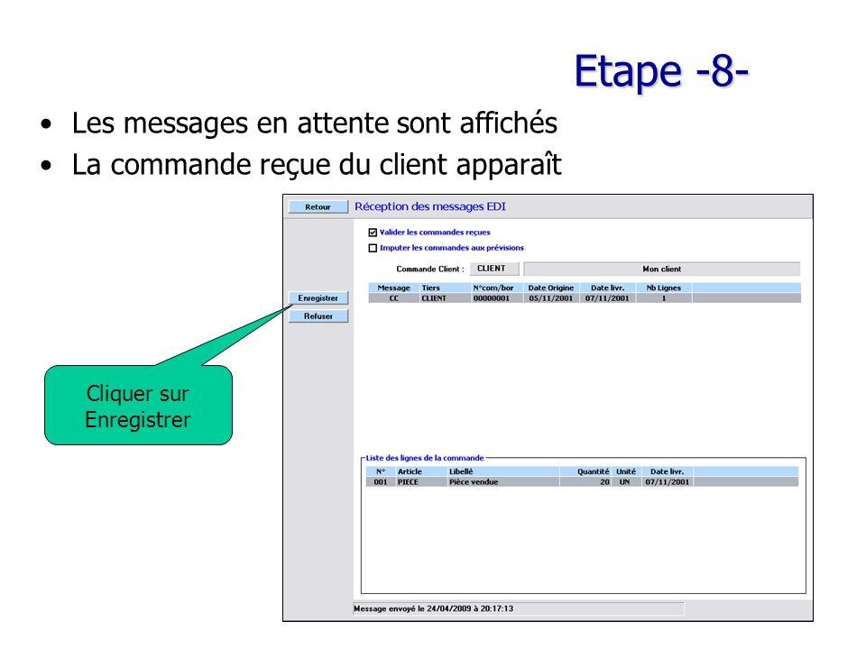 Etape -8- Les messages en attente sont affichés La commande reçue du client apparaît Cliquer sur Enregistrer