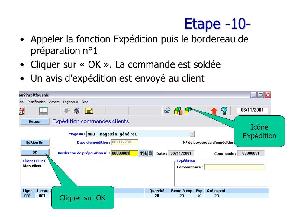 Etape -10- Appeler la fonction Expédition puis le bordereau de préparation n°1 Cliquer sur « OK ». La commande est soldée Un avis d'expédition est env