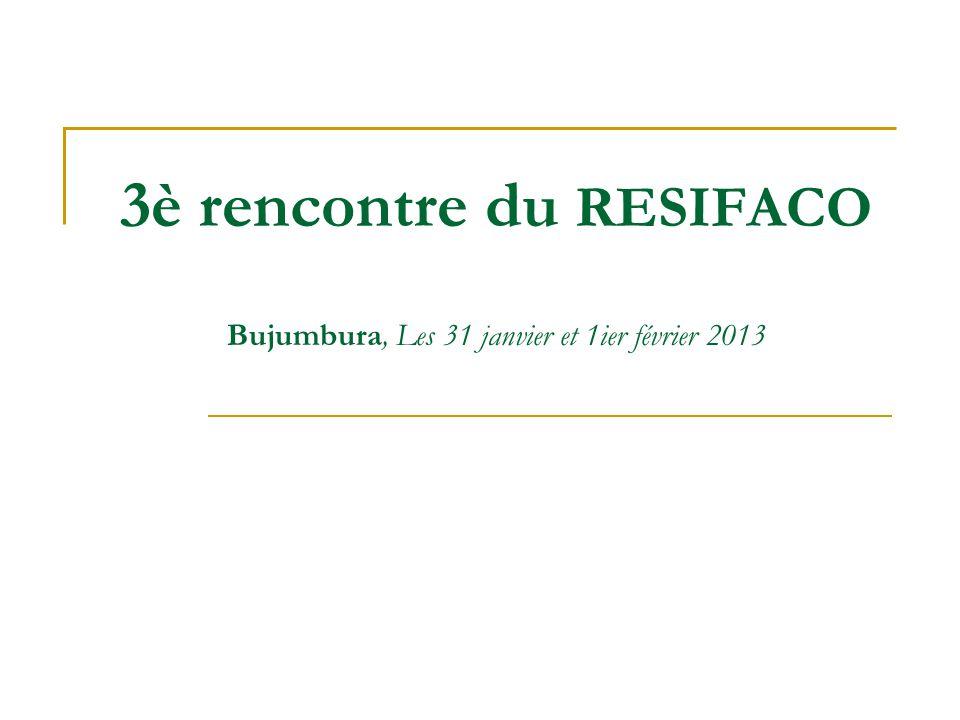 3è rencontre du RESIFACO Bujumbura, Les 31 janvier et 1ier février 2013