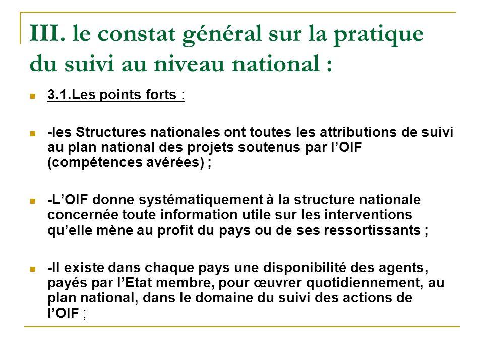 III. le constat général sur la pratique du suivi au niveau national : 3.1.Les points forts : -les Structures nationales ont toutes les attributions de