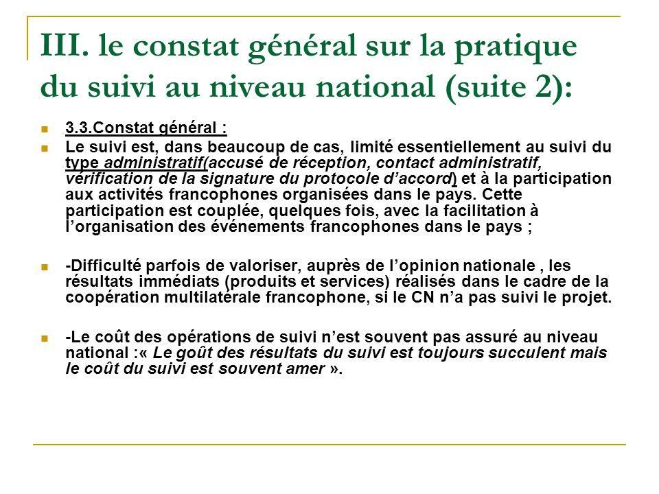 III. le constat général sur la pratique du suivi au niveau national (suite 2): 3.3.Constat général : Le suivi est, dans beaucoup de cas, limité essent